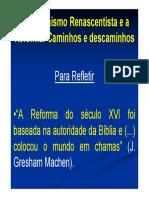 O Humanismo Renascentista e a Reforma. Caminhos e Descaminhos