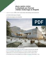 Conoce El Futuro Centro Cívico Universitario Diseñado Por Konrad Brunner y Cristián Undurraga en Bogotá