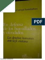 En Defensa de Los Humillados y Los Ofendidos Los Derechos Humans Ante La Fe Cristiana - Luis Gonzalez Carvajal Santabarbara