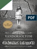 Ransom Riggs - Vándorsólyom kisasszony 1 - Vándorsolyom kisasszony  különleges gyermekei.pdf a0d689c1d5