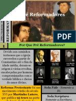 01 - Reforma, Que é Isto - Os Pré Reformadores