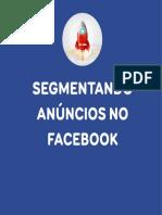 Segmentando Anúncios No Facebook