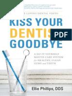 Kiss Your Dentist Goodbye