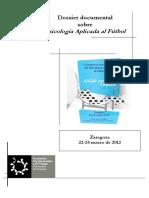 Biblioteca Facultad de Ciencias Sociales y del Trabajo Universidad Zaragoza (2012) Dossier documental Ier Congreso Internacional de Psicología Aplicada al Fútbol.pdf