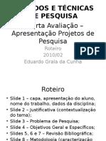 Quarta Avaliação - Apresentação Projetos de Pesquisa