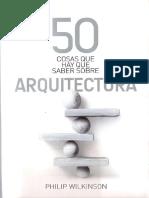 50 Cosas Que Hay Que Saber Sobre Arquitectura - Philip Wilkinson