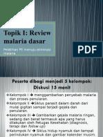 Topik I_review Malaria Dasar