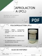 Policaprolactona (Pcl)