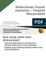 Determinan Sosial - Pada Tingkat Komunitas by Yayi IKM FK UGM 2012