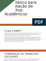Guia Básico para Formatação de Trabalhos Acadêmicos