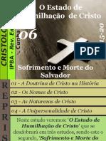 06 - O Estado de Humilhação de Cristo - Sofrimento e Morte Do Salvador