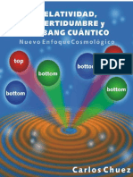 Relatividad Incertidumbre y Big Bang Cuantico