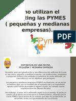 Como Utilizan El Marketing Las Pymes( Pequeñas