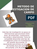 11 Método de Investigación de CAMPO