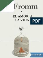 El Amor a La Vida - Erich Fromm