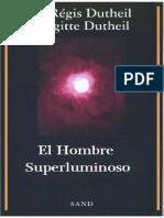 TEORÍA - El Hombre Superluminoso-Pr Regis Dutheil.pdf