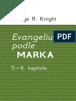 Evanglium Podle Marka, 5.-8. - George R. Knight