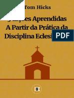 5 Lições Aprendidas a Partir Da Prática Da Disciplina Eclesiástica - Por Tom Hicks