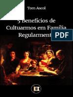 Benefícios de Cultuarmos Em Família Regularmente - Por Tom Ascol