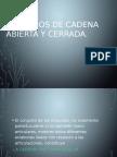 Cadena Abierta y Cerrad