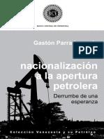 De la nacionalización a la apertura petrolera -  Gastón Parra Luzardo