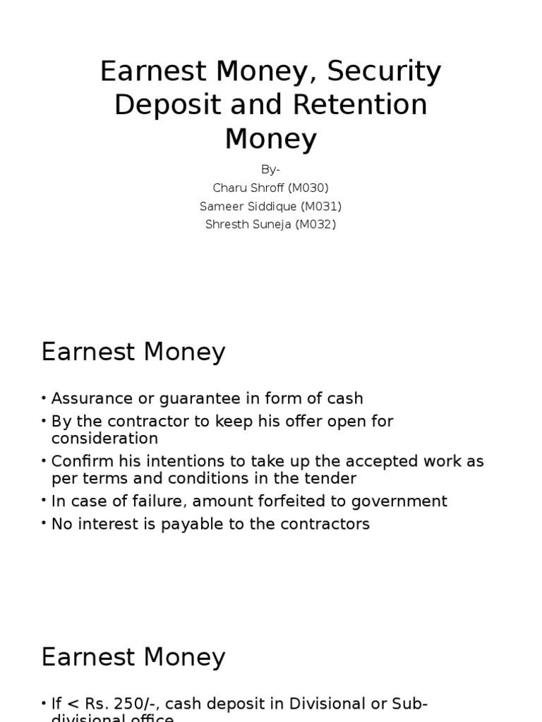 Earnest Money, Security Deosit and Retention Money  Deposit