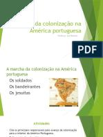 A Marcha Da Colonização Na América Portuguesa