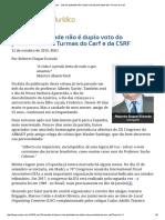 ConJur - Voto de Qualidade Não é Duplo Voto Do Presidente Das Turmas Do Carf - Duque Estrada