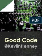 Good Code (@KevlinHenney)
