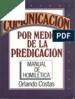 COMUNICACION POR MEDIO DE LA PREDICACION. MANUAL DE HOMILETICA. Orlando Costas.pdf