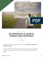 Mi Experiencia Al Dejar El Trabajo Para Emprender – Jose Noguera