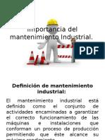1.1 Importancia Del Mantenimiento Industrial