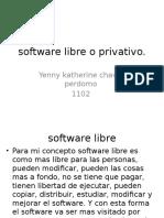 Software Libre o Privativo