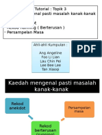 Tutorial Topik 3 - Kaedah Mengenal Pasti Masalah Kanak-kanak (Anekdot, Running, Persampelan Masa