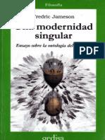 Fredric Jameson-Una Modernidad Singular Ensayo Sobre La Ontología Del Presente