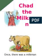 Chad the Milkman