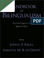Handbook of Bilingualism Psycholinguistic Approaches [Judith F. Kroll, Annette M. B. de Groot]
