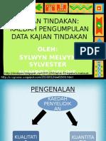 Kajiantindakan Kaedahpengumpulandatakajiantindakan 120111092745 Phpapp02