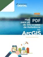 Metodologia Para Projetos SIG a Base de Referencia ArcGIS
