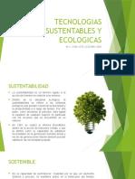 Tecnologias Sustentables y Ecologicas