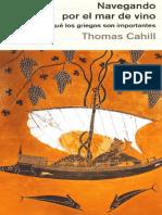 Thomas Cahill  - Navegando por el mar de vino. Por qué los griegos son importantes