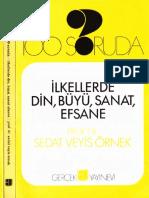 Sedat Veyis Örnek - 100 Soruda-İlkellerde Din,Büyü,Sanat,Efsane - Gerçek Yay-1995