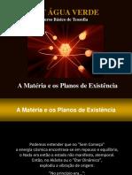 A Matéria e o Plano Da Existência