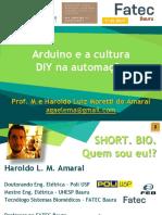 Arduino e a cultura DIY na automação - Arduino Day 2017 - Haroldo Amaral