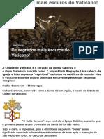 Os Segredos Mais Escuros Do Vaticano!