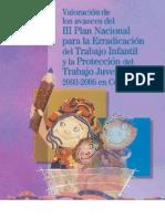 Valoración de los avances del III Plan Nacional para la Erradicación del Trabajo Infantil y la Protección del Trabajo Juvenil 2003-2006 en Colombia, 2006