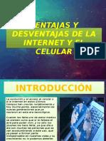 Ventajas y Desventajas Del Internet y El Celular