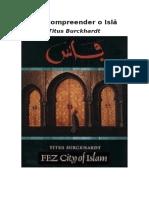 Titus Burckhardt - Para Compreender o Islã