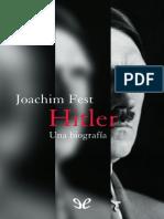Fest Joachim. Hitler. Una Biografía. Nueva Edición. 2293 Pp.