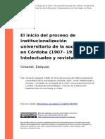 Grisendi, Ezequiel (2008). El Inicio Del Proceso de Institucionalizacion Universitario de La Sociologia en Cordoba (1907- 1918) Intelectu (..)